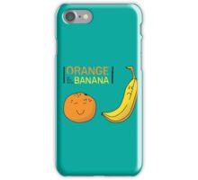 Orange is the new Banana iPhone Case/Skin