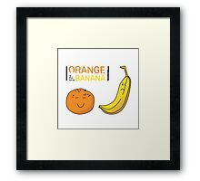 Orange is the new Banana Framed Print