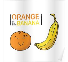 Orange is the new Banana Poster