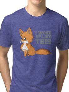 Fox Woke Up Like This Tri-blend T-Shirt
