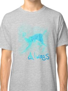 Always~ Classic T-Shirt
