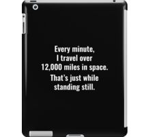12,000 Miles In Space iPad Case/Skin