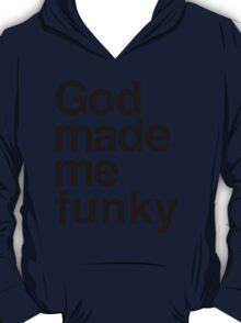 God Made Me Funky T-Shirt