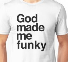 God Made Me Funky Unisex T-Shirt