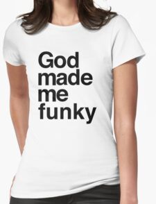 God Made Me Funky Womens Fitted T-Shirt