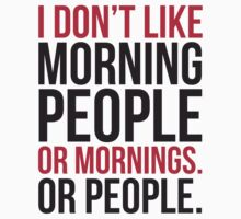 I Don't Like Morning People  by quarantine81