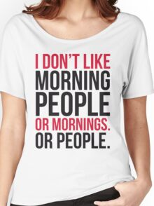 Morning People Funny Quote Women's Relaxed Fit T-Shirt