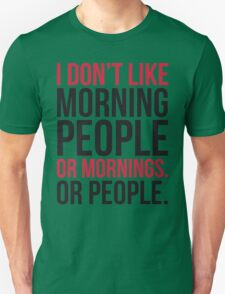 Morning People Funny Quote Unisex T-Shirt