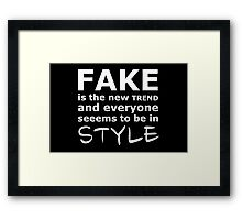 Fake trend Framed Print