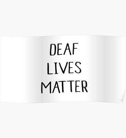 DEAF LIVES MATTER. Poster