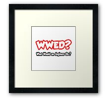 WWED - What Would An Engineer Do? Framed Print