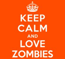KEEP CALM AND LOVE ZOMBIES Kids Clothes