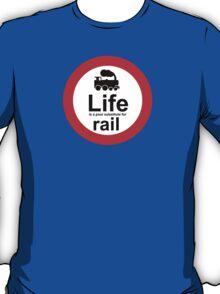 Rail v Life T-Shirt