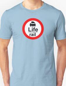 Rail v Life Unisex T-Shirt