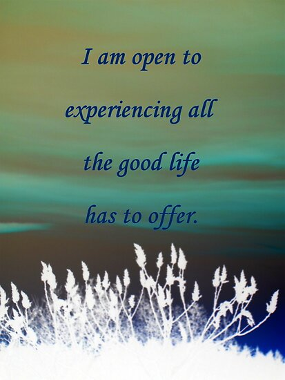 I am open to experiencing all the good life has to offer! featured in GEMS by ©The Creative  Minds