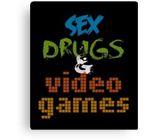 Sex Drugs & Video Games Canvas Print