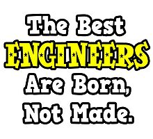 The Best Engineers Are Born, Not Made by TKUP22