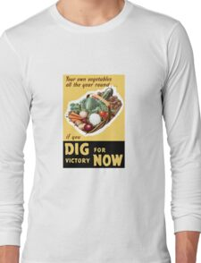 Dig For Victory Now -- WWII Long Sleeve T-Shirt