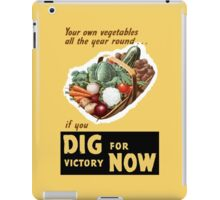 Dig For Victory Now -- WWII iPad Case/Skin