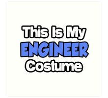 This Is My Engineer Costume Art Print