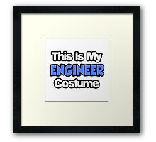 This Is My Engineer Costume Framed Print