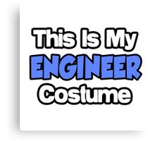 This Is My Engineer Costume Canvas Print