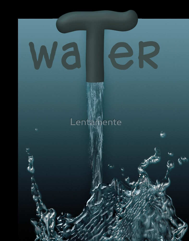 Water - A gift from nature by Lentamente