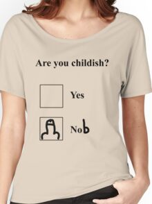 Are you childish? Black Women's Relaxed Fit T-Shirt