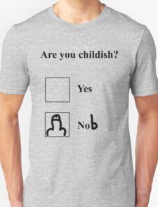 Are you childish? Black T-Shirt