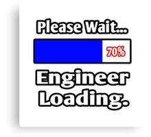 Please Wait - Engineer Loading Canvas Print