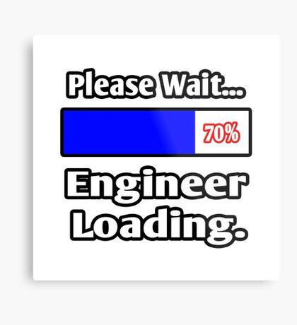 Please Wait - Engineer Loading Metal Print