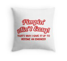 Pimpin' Ain't Easy - Engineer Throw Pillow
