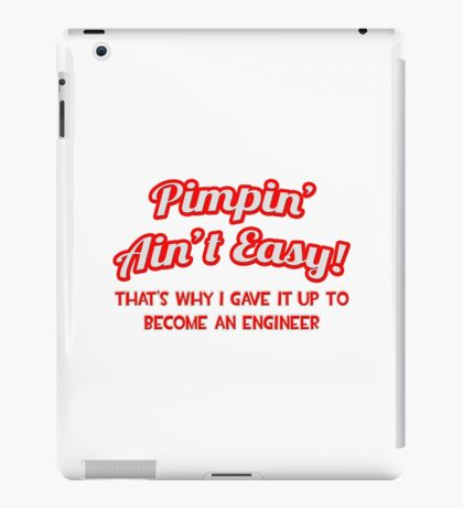 Pimpin' Ain't Easy - Engineer iPad Case/Skin