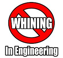 No Whining In Engineering by TKUP22