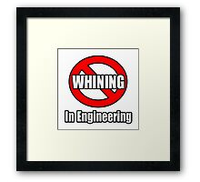 No Whining In Engineering Framed Print