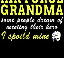 AIR FORCE GRANDMA SOME PEOPLE DREAM OF MEETING THEIR HERO I SPOILD MINE by inkedcreatively