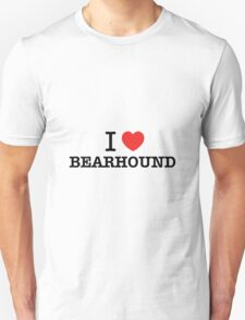 I Love BEARHOUND T-Shirt