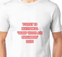 "National ""Sleep With An Engineer Day"" Unisex T-Shirt"