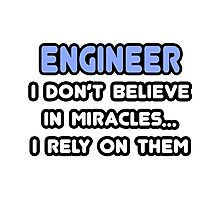 Engineers and Miracles Photographic Print