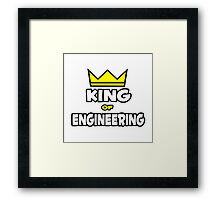 King of Engineering Framed Print