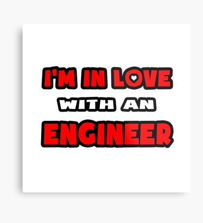 I'm In Love With An Engineer Metal Print