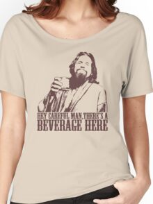 The Big Lebowski Careful Man There's A Beverage Here T-Shirt Women's Relaxed Fit T-Shirt
