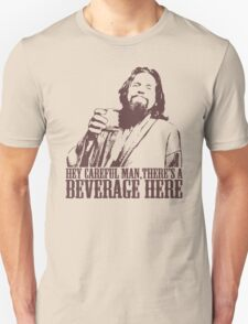 The Big Lebowski Careful Man There's A Beverage Here T-Shirt T-Shirt