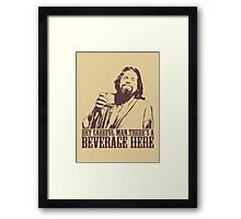 The Big Lebowski Careful Man There's A Beverage Here T-Shirt Framed Print