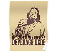 The Big Lebowski Careful Man There's A Beverage Here T-Shirt Poster
