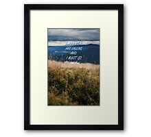 Mountains are calling 2 Framed Print