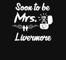 Soon to be Mrs. Livermore. Engaged? Getting married to a Livermore? Women's Fitted Scoop T-Shirt