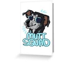 MUTT SQUAD Greeting Card