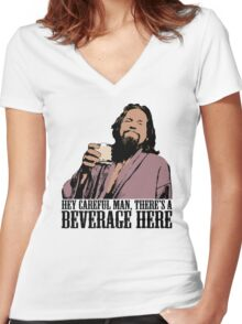 The Big Lebowski Careful Man There's A Beverage Here Color T-Shirt Women's Fitted V-Neck T-Shirt