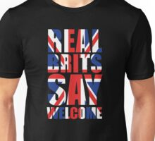 Real Brits Say Welcome Unisex T-Shirt